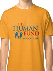 The Human Fund - Money For People Classic T-Shirt