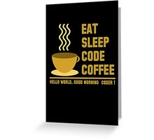 programmer : eat sleep code coffee - hello world - gold Greeting Card