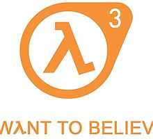 Half Life 3 - I Want To Believe by FeatherLigure