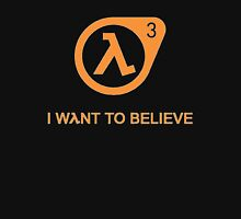 Half Life 3 - I Want To Believe T-Shirt