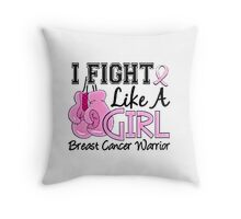 I FIGHT LIKE A GIRL Throw Pillow