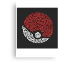 Catch them all Canvas Print