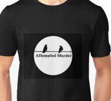 Attempted Murder T Unisex T-Shirt