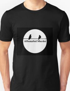 Attempted Murder T T-Shirt