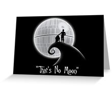 That's No Moon Greeting Card