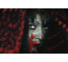 Have A Bloody Wonderful Halloween!!!! Photographic Print
