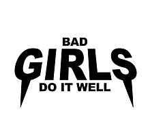 HIPSTER : BAD GIRLS DO IT WELL Photographic Print