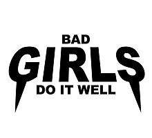BAD GIRLS DO IT WELL by hslim