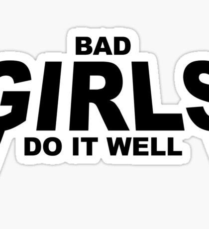 HIPSTER : BAD GIRLS DO IT WELL Sticker