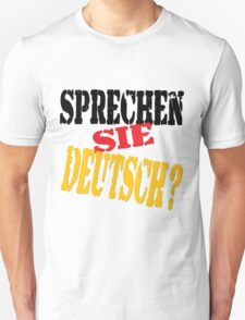 Sprechen Sie Deutsch? Do You Speak German? T-Shirt