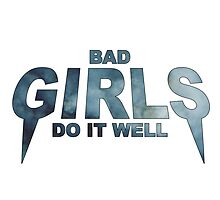 BAD GIRLS DO IT WELL // by hslim