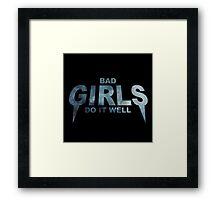 BAD GIRLS DO IT WELL // Framed Print