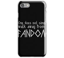One Does Not Simply Walk Away From A Fandom iPhone Case/Skin