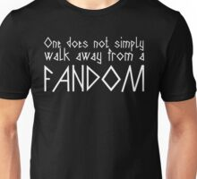 One Does Not Simply Walk Away From A Fandom Unisex T-Shirt