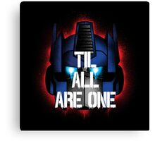 Prime - Til All Are One Canvas Print