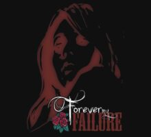 Forever My Failure t-shirt by empireofdirt