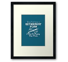 I Plan On Playing The Flute! Framed Print