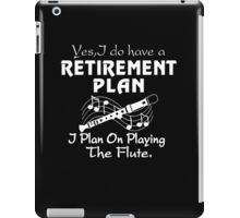 I Plan On Playing The Flute! iPad Case/Skin