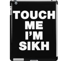 Touch Me I'm Sikh iPad Case/Skin