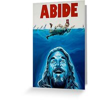 The Big Lebowski Abide Jaws Greeting Card