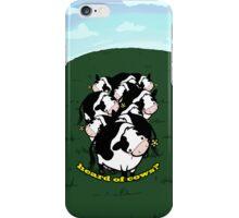 Heard of Cows? iPhone Case/Skin
