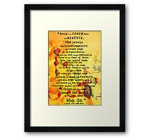 to the crazy ones, misfits, troublemakers and square pegs. Framed Print