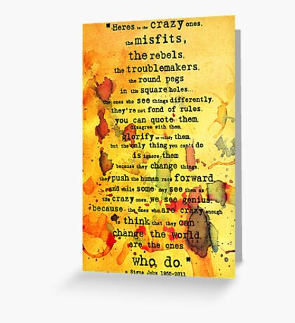 to the crazy ones, misfits, troublemakers and square pegs. Greeting Card