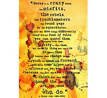 to the crazy ones, misfits, troublemakers and square pegs. Photographic Print