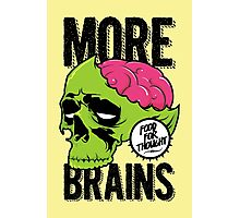 More Brains Photographic Print