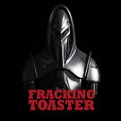 FRACKING TOASTERS -  battlestar by grant5252