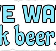 Save Water, Drink Beer Sticker