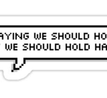 We should hold hands  Sticker