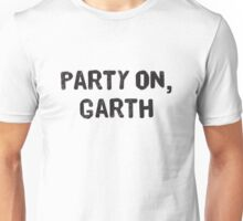 Party On, Garth Unisex T-Shirt