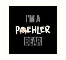 I'm a Poehler Bear Art Print