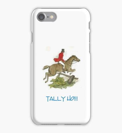 Tally Ho!!! iPhone Case/Skin
