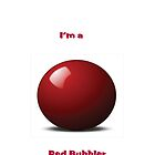 I'm a Red Bubbler by Catherine Hamilton-Veal  ©