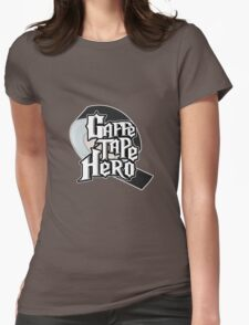 Gaffe Tape Hero Womens Fitted T-Shirt