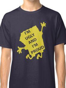 Ugly & Proud Classic T-Shirt