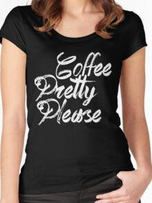 coffee pretty please black and white Women's Fitted Scoop T-Shirt