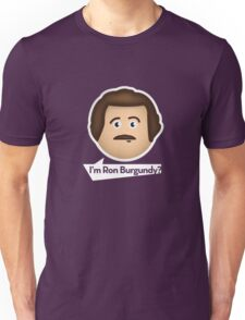 I'm Ron Burgundy? Unisex T-Shirt