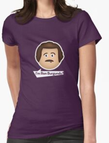 I'm Ron Burgundy? Womens Fitted T-Shirt