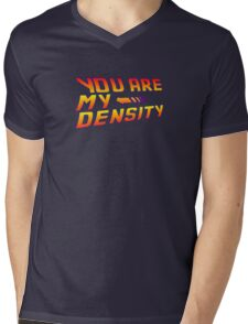 You are my Density! Back To the Future... Mens V-Neck T-Shirt