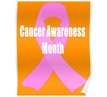 October - Cancer Awareness Month - (Designs4You) Poster