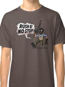 Rush B! No Stop! Classic T-Shirt