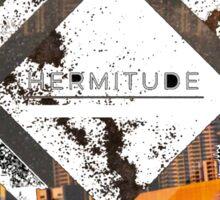 Hermitude street  Sticker
