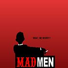 MAD Men by Monstar