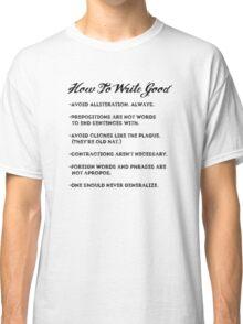 How to write good Classic T-Shirt