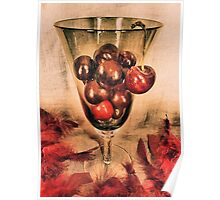 Life Is Just A Glass Of Cherries Poster