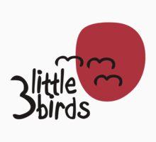 3 Little Birds by Ty Beach