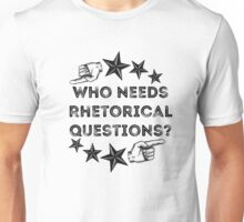 Rhetorical  Unisex T-Shirt